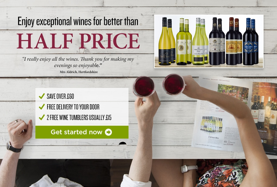 Enjoy exceptional wines for better than half price. Save over £60 FREE delivery to your door. 2 free wine tumblers usually £15. Get started now.