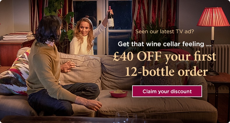 Seen our latest TV ad?  - Get that wine cellar feeling … £40 OFF your first 12-bottle order!