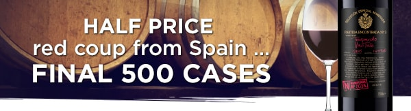 HALF PRICE red coup from Spain … FINAL 500 CASES