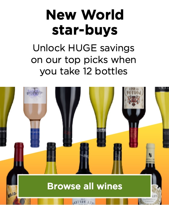 New World star-buys. Unlock HUGE savings on our top picks when you take 12 bottles. Browse all wines