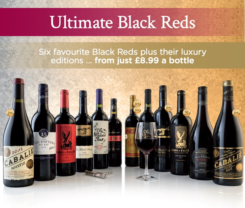 Ultimate Black Reds six favourite Black reds plus plus their luxury editions ... from just £8.99 a bottle