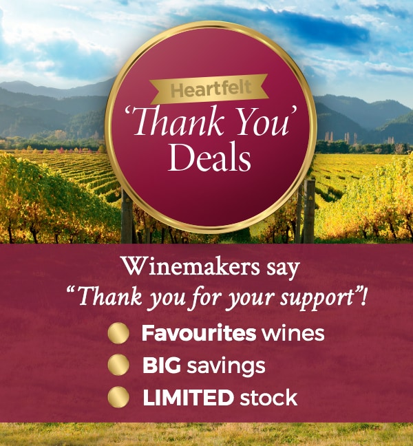 Winemakers say'Thank you for your support'! FAVOURTIES wines BIG savings LIMITED stock