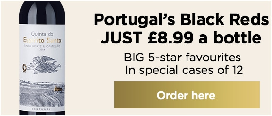 Portuguese Black Reds JUST £8.99 a bottle BIG 5-star favourites 						In special cases of 12