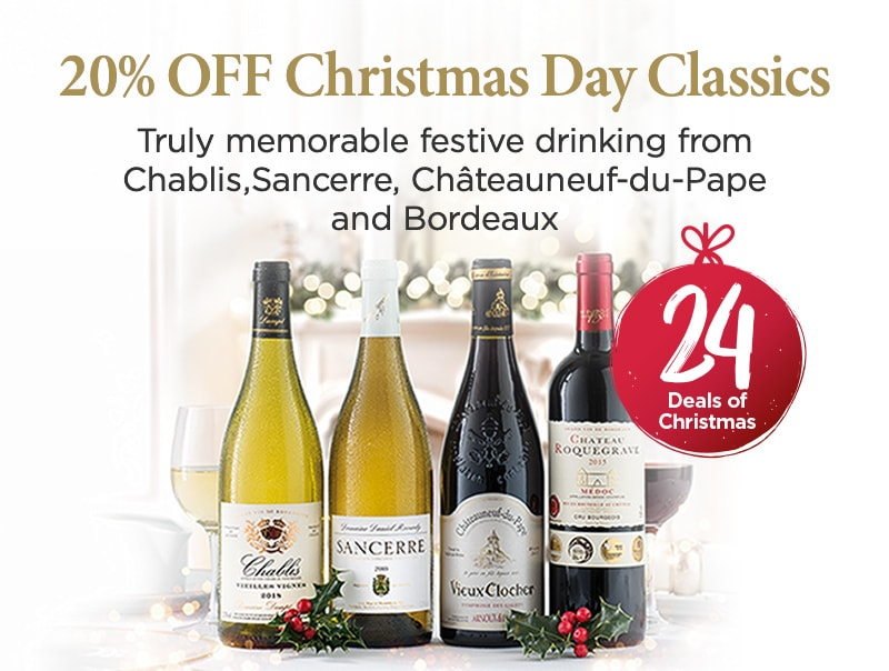 20% OFF Christmas - Truly memorable festive drinking from Chablis,Sancerre, Châteauneuf-du-Pape and Bordeaux – 20% SAVINGS throughout