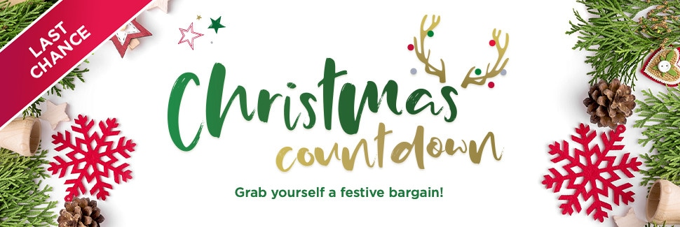 LAST CHANCE. Christmas Countdown. Grab yourself a festive bargain!