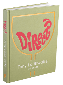 Direct: Tony Laithwaite My Story